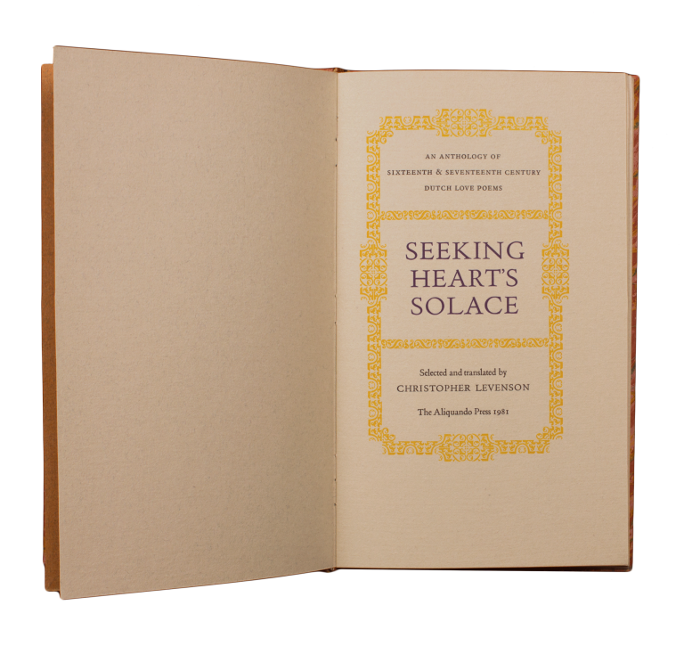 Seeking Heart's Solace.; An Anthology of Sixteenth & Seventeenth Century Dutch Love Poems. Christopher LEVENSON, selected and.