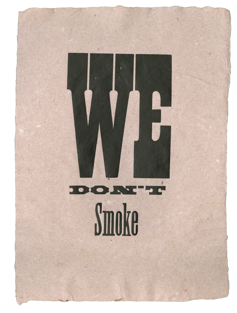 We Don't Smoke. attributed to BLIND PIG PRESS.