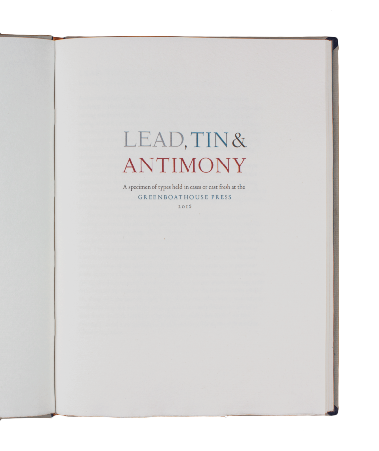Lead, Tin, & Antimony; | A specimen of types held in the cases or cast fresh at the GREENBOATHOUSE PRESS. Greenboathouse Press.