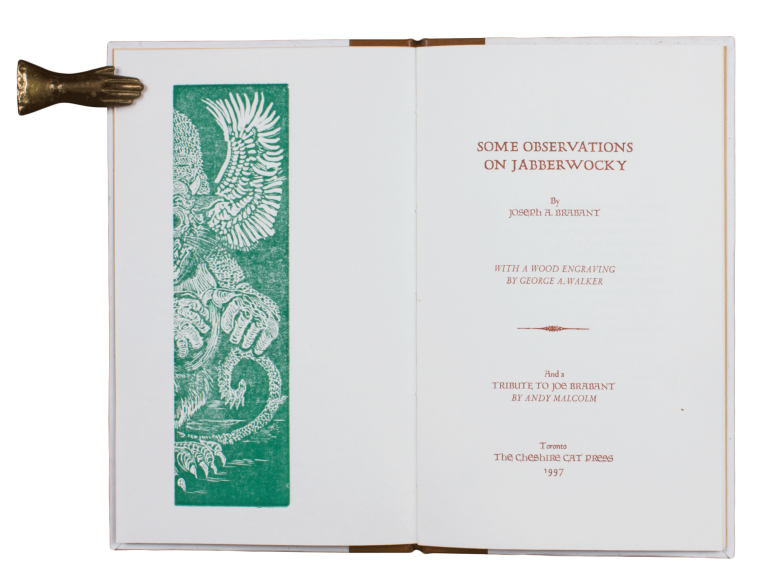 Some Observations on Jabberwocky; | With a Wood Engraving by George A. Walker | And a Tribute to Joe Brabant by Andy Malcolm. Joseph A. BRABANT.