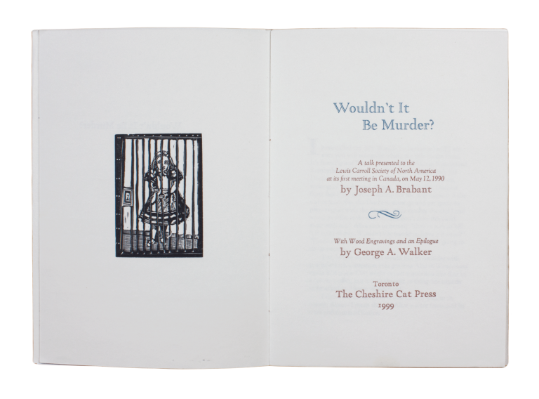 Wouldn't It Be Murder?;   A talk presented to the Lewis Carroll Society of North America at its first meeting in Canada, on May 12, 1990   With Wood Engravings and an Epilogue by George A. Walker. Joseph A. BRABANT.