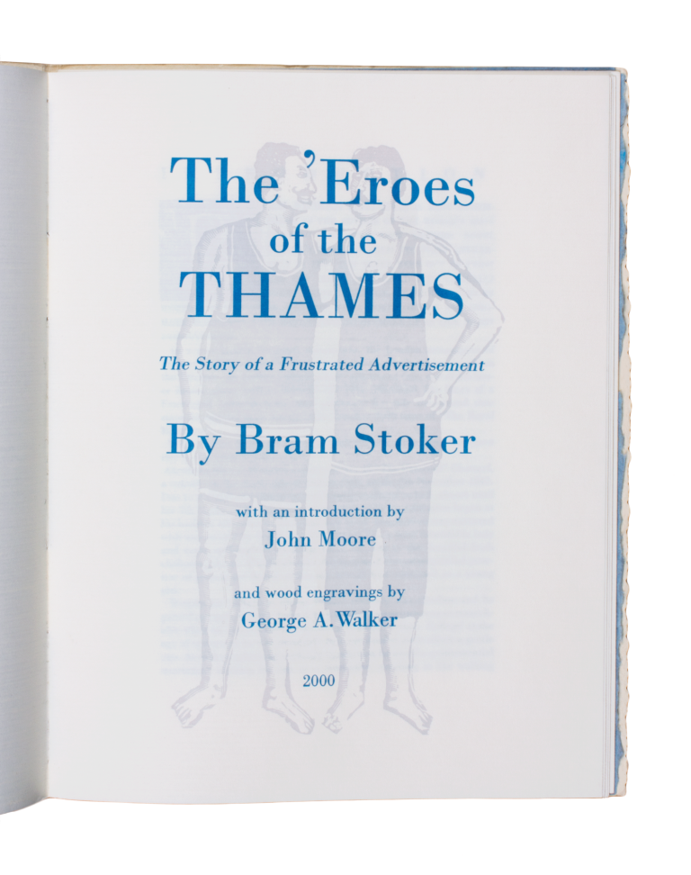 The 'Eroes of the Thames; | The Story of a Frustrated Advertisement. With an introduction by John Moore and wood engravings by George A. Walker. Bram STOKER.