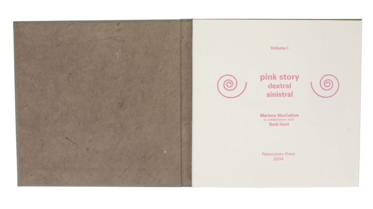 pink story: sinistral/dextral. Marlene MacCALLUM, in collaboration, Barb HUNT.