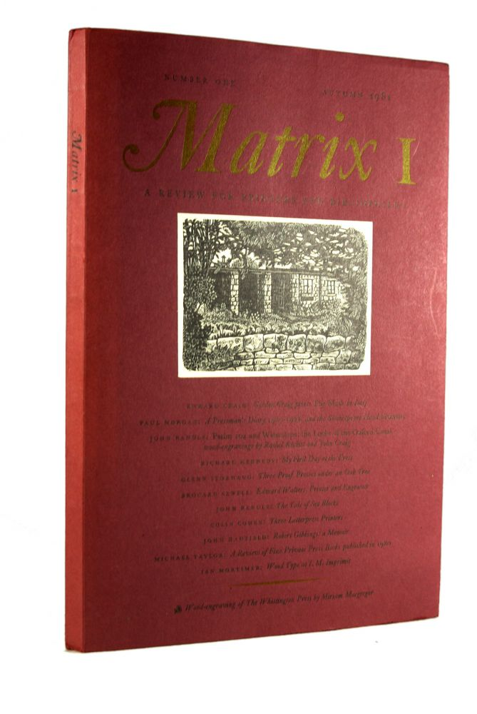 Matrix: A Review for Printers and Bibliophiles. WHITTINGTON PRESS.