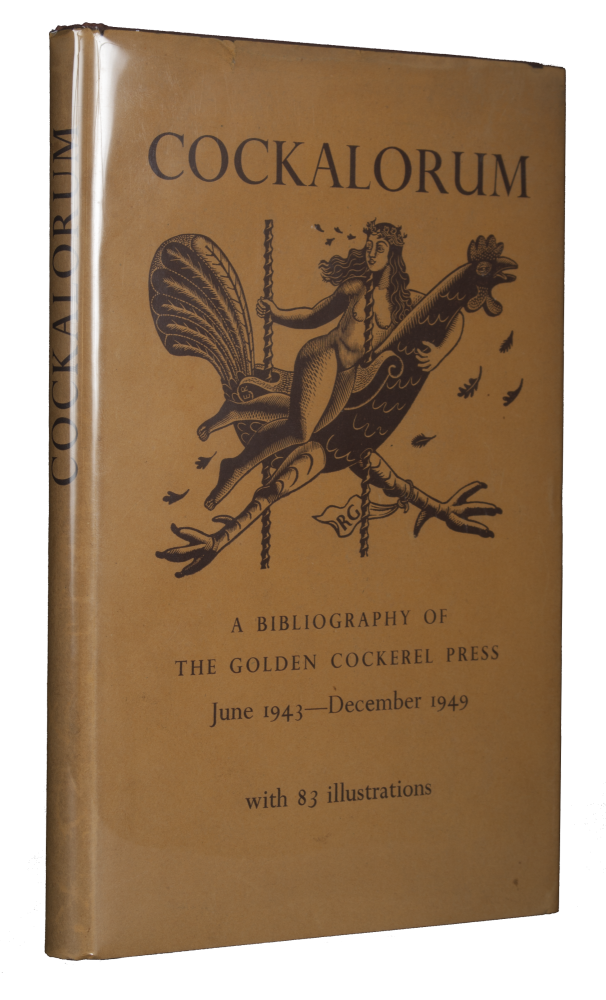 Cockalorum | A Sequel to Chanticleer and Pertelote | Being a Bibliography of The Golden Cockerel Press | June 1943 - December 1948. Christopher SANDFORD.