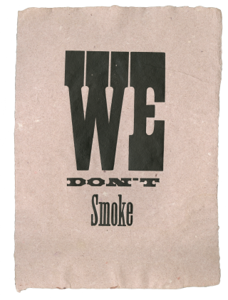We Don't Smoke. attributed to BLIND PIG PRESS