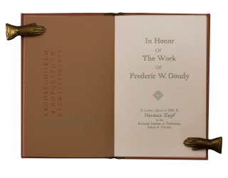 In Honor of the Work of Frederick W. Goudy.; A Lecture, Given in 1969, By Herman Zapf in the...