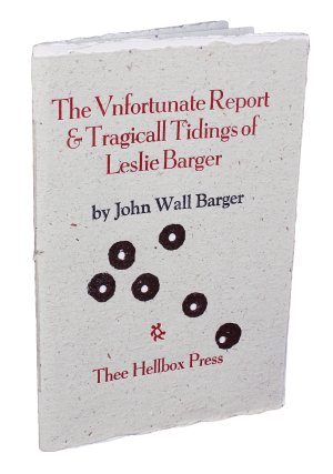 The Vnfortunate Report & Tragicall Tidings of Leslie Barger. John Wall BARGER