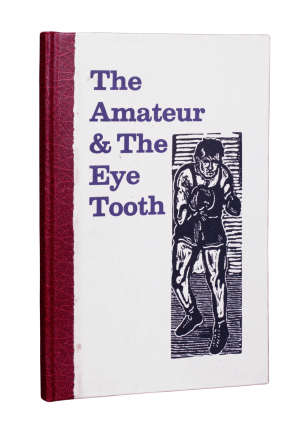 The Amateur and the Eye Tooth.