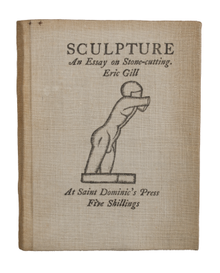 Sculpture | An Essay on Stone-cutting, with a preface about God, by Eric Gill, T.O.S.D. Eric GILL